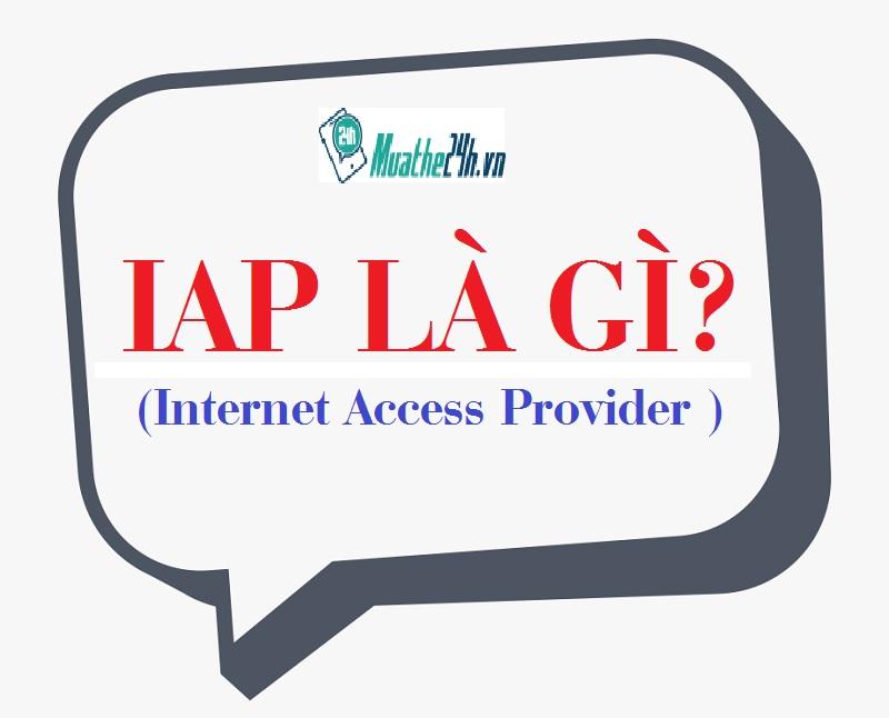 IAP là gì? Điểm tương đồng và khác nhau giữa IAP và ISP