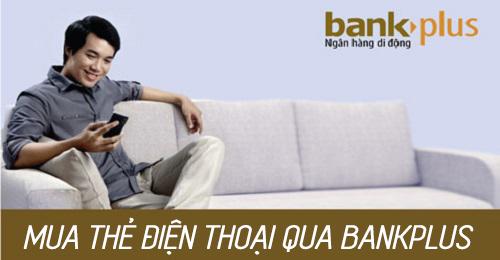 Mua thẻ điện thoại qua Bankplus