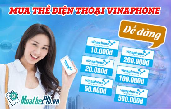 Mua thẻ điện thoại Vinaphone nhanh chiết khấu cao